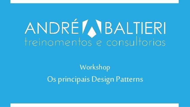 Workshop Os principais Design Patterns