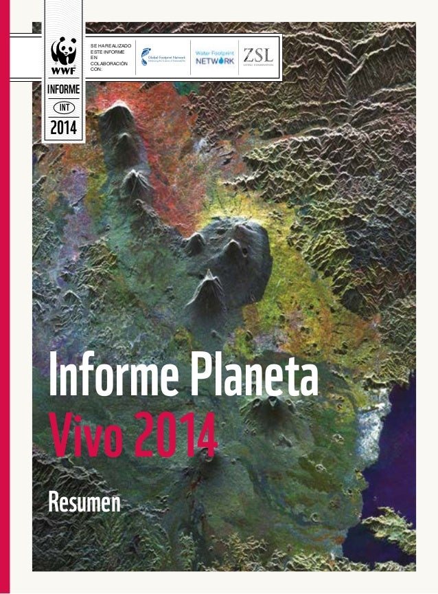 InformePlaneta Vivo2014 Resumen NI T 2014 INFORME SE HA REALIZADO ESTE INFORME EN COLABORACIÓN CON: