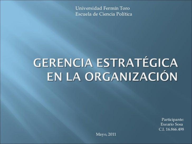 Participante: Exeario Sosa  C.I. 16.866.498 Mayo, 2011 Universidad Fermín Toro Escuela de Ciencia Política