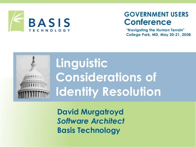 """GOVERNMENT USERS Conference """"Navigating the Human Terrain"""" College Park, MD, May 20-21, 2008 Linguistic Considerations of ..."""