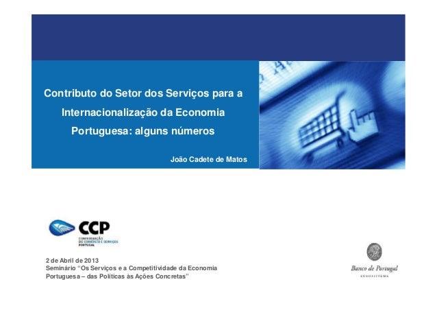 Contributo do Setor dos Serviços para a    Internacionalização da Economia        Portuguesa: alguns números              ...
