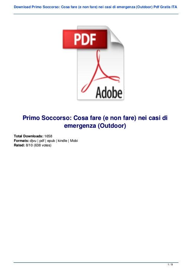 Download Primo Soccorso: Cosa fare (e non fare) nei casi di emergenza (Outdoor) Pdf Gratis ITA Primo Soccorso: Cosa fare (...