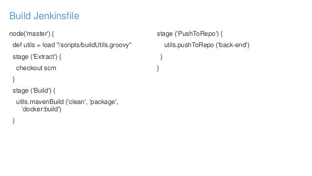 """Build Jenkinsfile node('master') { def utils = load """"/scripts/buildUtils.groovy"""" stage ('Extract') { checkout scm } stage ..."""