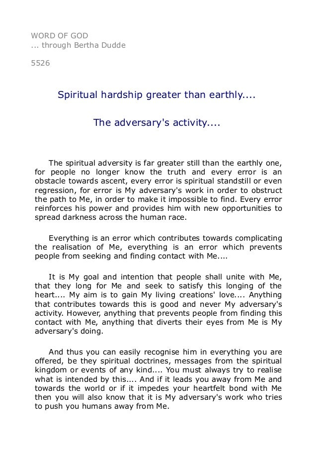 WORD OF GOD ... through Bertha Dudde 5526 Spiritual hardship greater than earthly.... The adversary's activity.... The spi...
