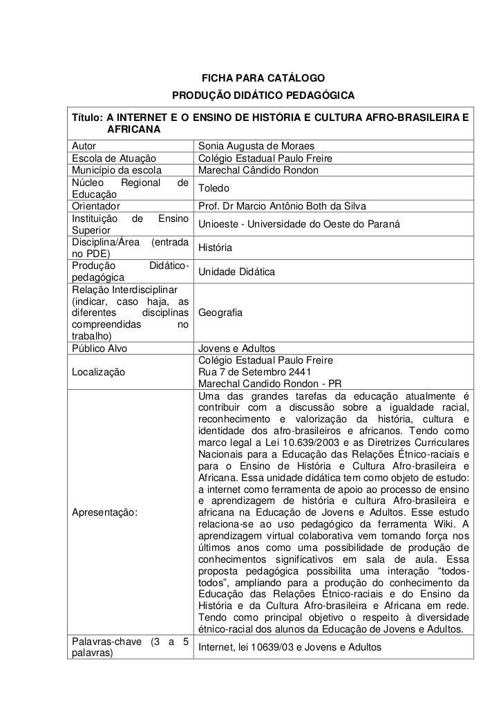 FICHA PARA CATÁLOGO                       PRODUÇÃO DIDÁTICO PEDAGÓGICATítulo: A INTERNET E O ENSINO DE HISTÓRIA E CULTURA ...