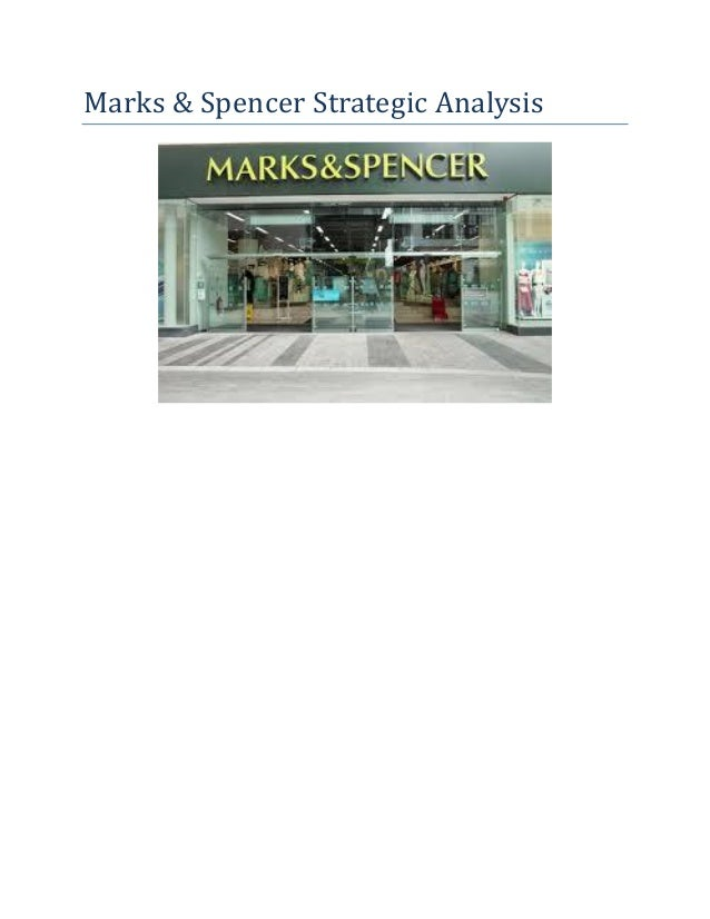 an analysis of marks and spencer In the current essay we will review pest analysis for marks and spencer pest represents political factors, economic factors, social factors, and technological factors.