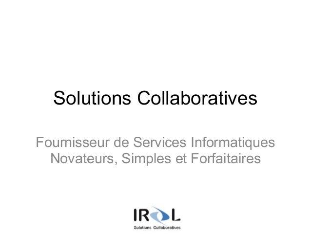 Solutions Collaboratives Fournisseur de Services Informatiques Novateurs, Simples et Forfaitaires