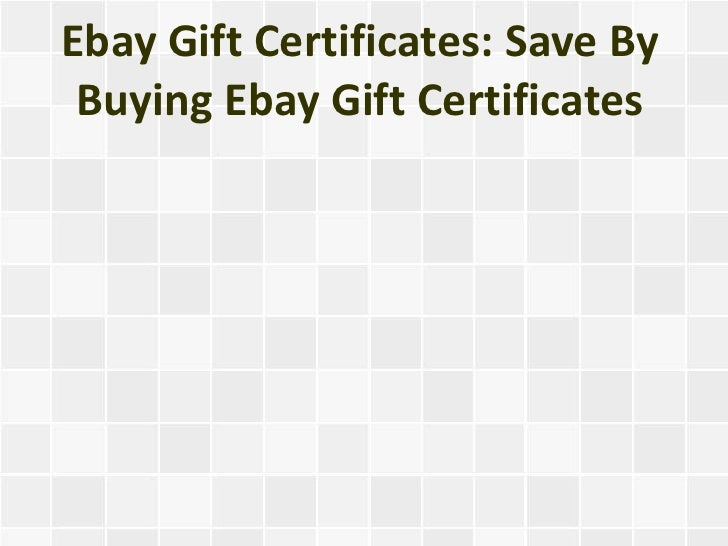 Ebay Gift Certificates: Save By Buying Ebay Gift Certificates