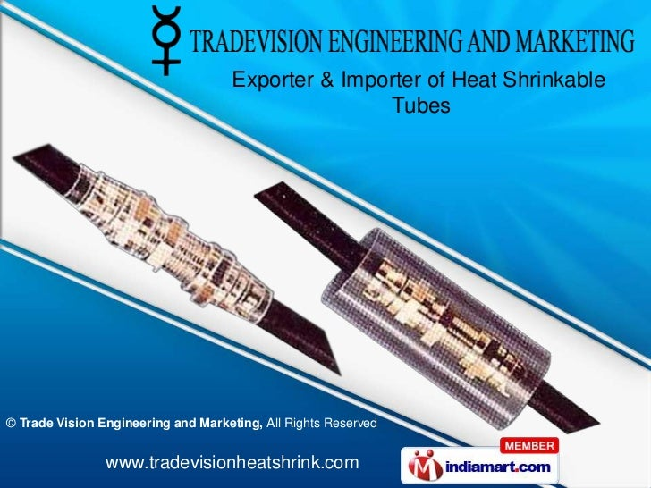 Exporter & Importer of Heat Shrinkable                                                    Tubes© Trade Vision Engineering ...