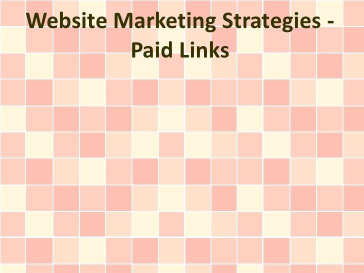 Website Marketing Strategies -         Paid Links
