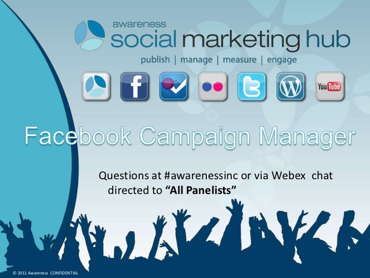 """Questions at #awarenessinc or via Webex chat                                 directed to """"All Panelists""""© 2011 Awareness C..."""