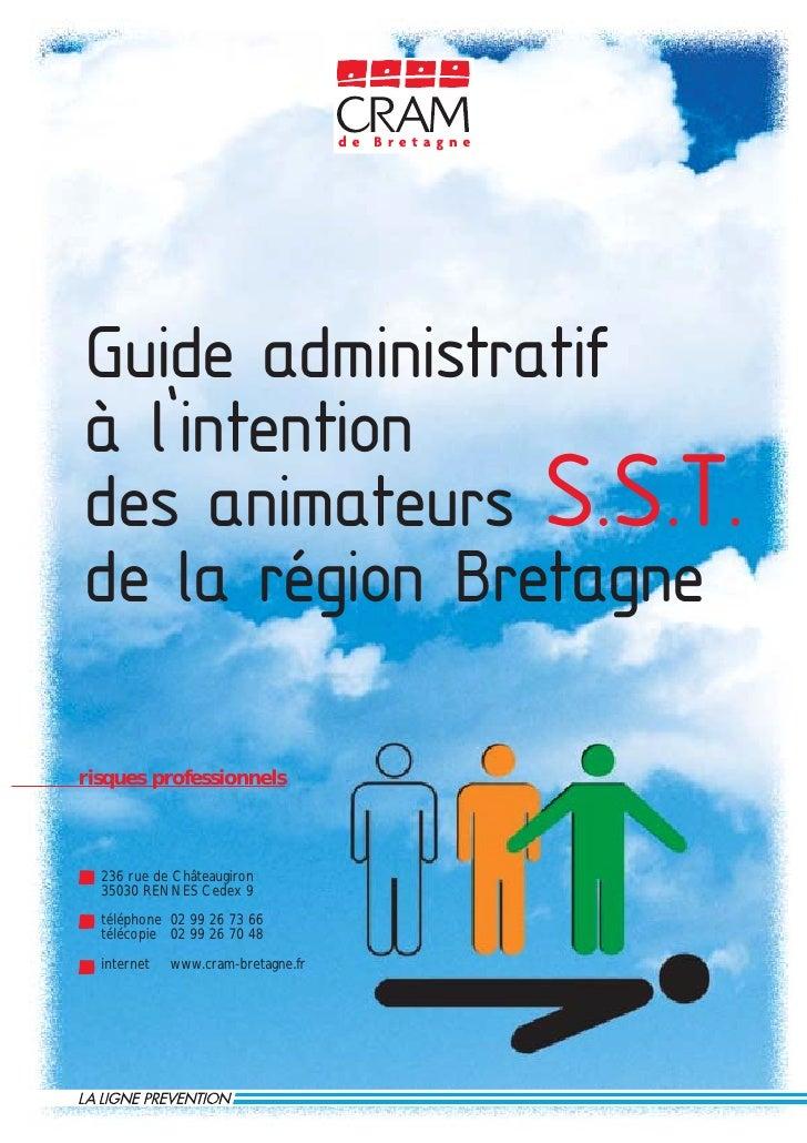 Guide administratif à l'intention des animateurs S.S.T. de la région Bretagne  risques professionnels      236 rue de Chât...