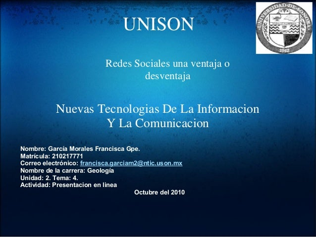 UNISON Nombre: García Morales Francisca Gpe. Matrícula: 210217771 Correo electrónico: francisca.garciam2@ntic.uson.mx Nomb...