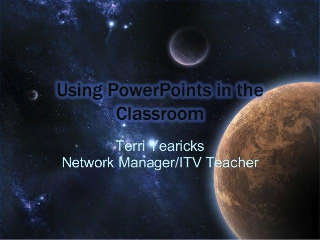 Terri Yearicks Network Manager/ITV Teacher