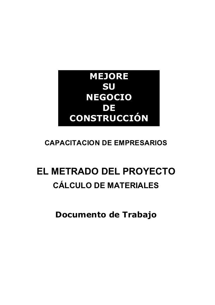 MEJORE           SU        NEGOCIO           DE      CONSTRUCCIÓN CAPACITACION DE EMPRESARIOSEL METRADO DEL PROYECTO  CÁLC...