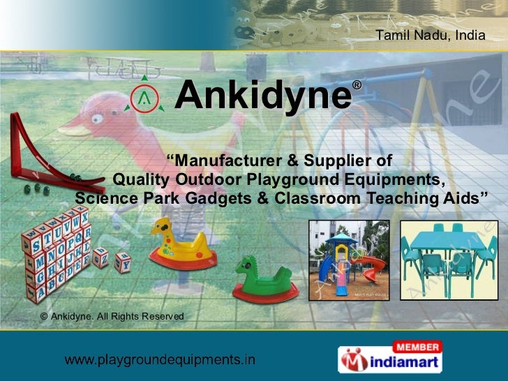 "Ankidyne ® "" Manufacturer & Supplier of  Quality Outdoor Playground Equipments,  Science Park Gadgets & Classroom Teaching..."