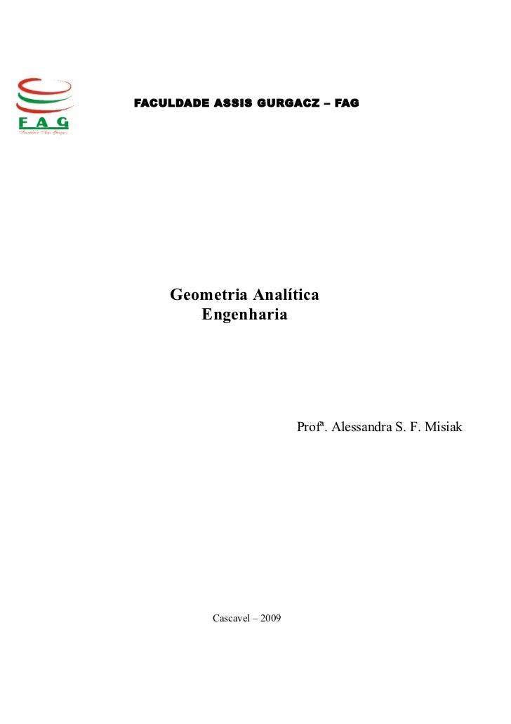 FACULDADE ASSIS GURGACZ – FAG    Geometria Analítica       Engenharia                            Profª. Alessandra S. F. M...