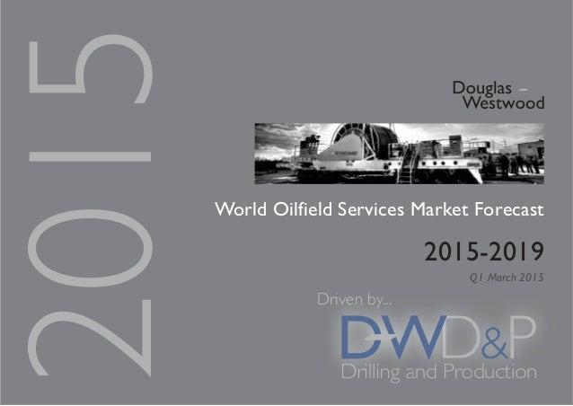 World Oilfield Services Market Forecast 2015-2019 Q1