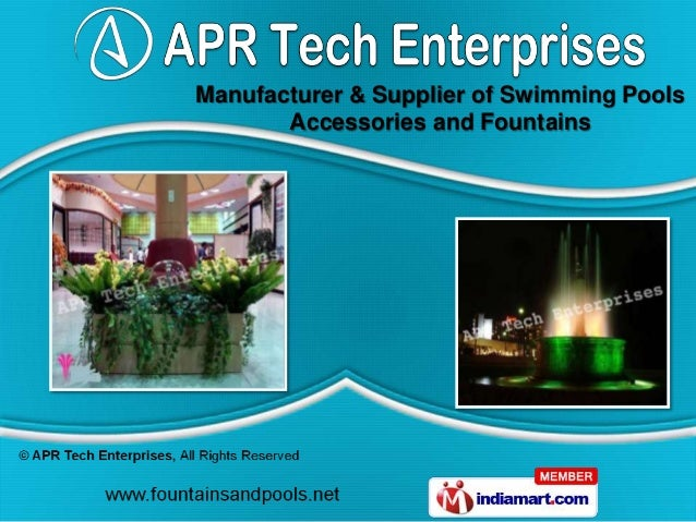Manufacturer & Supplier of Swimming Pools       Accessories and Fountains