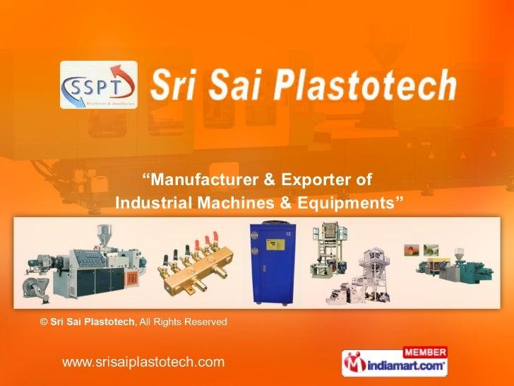 """"""" Manufacturer & Exporter of Industrial Machines & Equipments"""""""