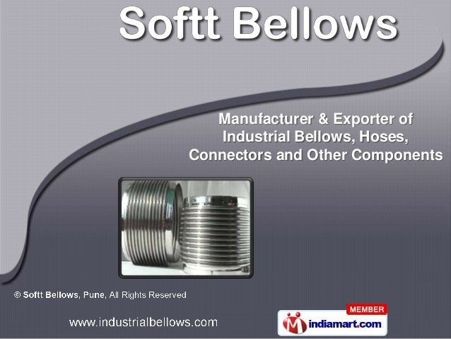 Manufacturer & Exporter of    Industrial Bellows, Hoses,Connectors and Other Components