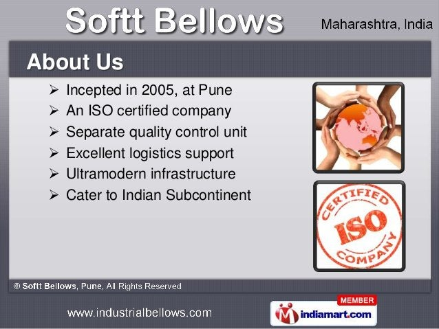 About Us    Incepted in 2005, at Pune    An ISO certified company    Separate quality control unit    Excellent logist...