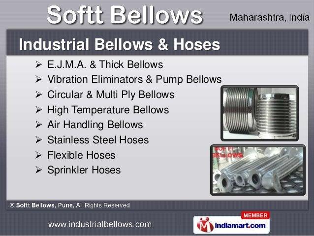 Industrial Bellows & Hoses     E.J.M.A. & Thick Bellows     Vibration Eliminators & Pump Bellows     Circular & Multi P...