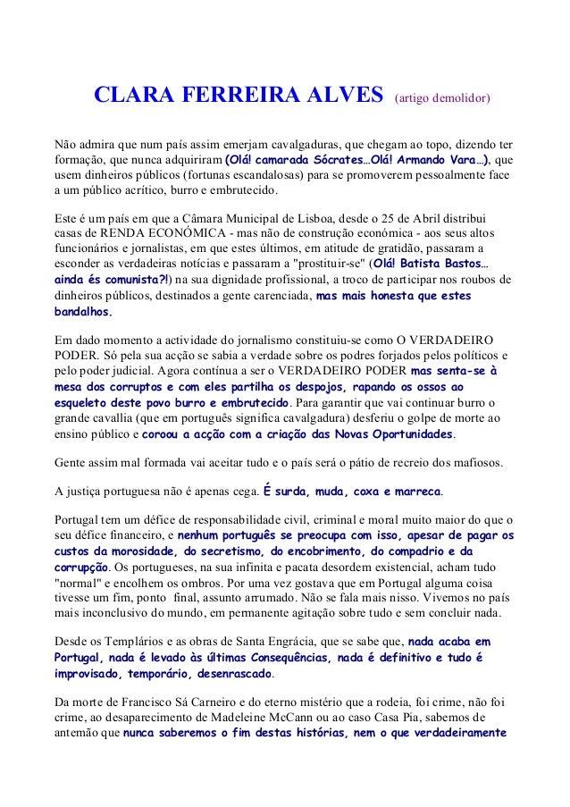 CLARA FERREIRA ALVES (artigo demolidor) Não admira que num país assim emerjam cavalgaduras, que chegam ao topo, dizendo te...