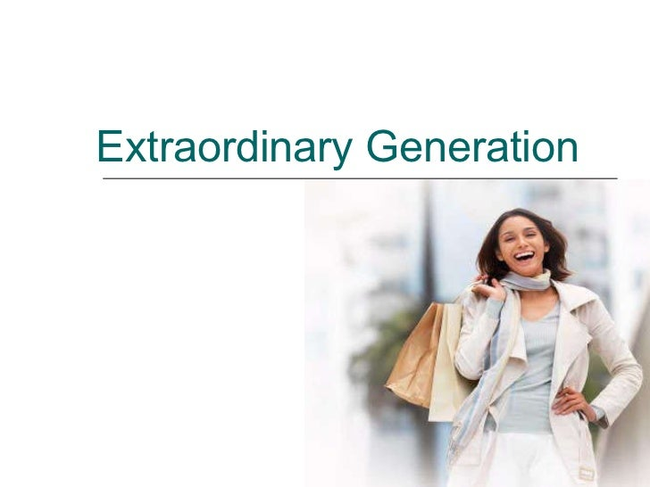 Extraordinary Generation