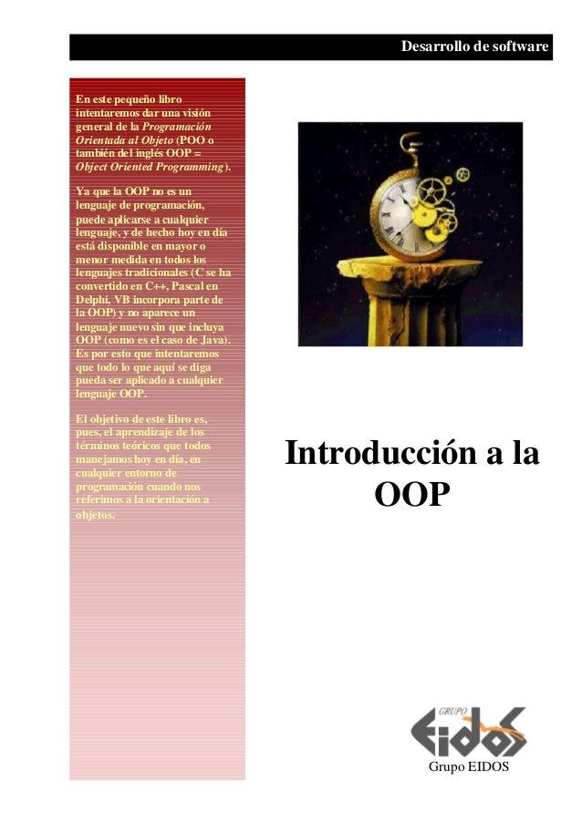 En este pequeño libro intentaremos dar una visión general de la Programación Orientada al Objeto (POO o también del inglés...