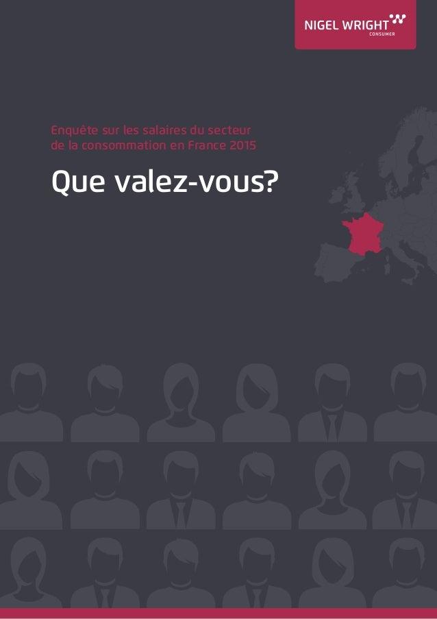 Enquête sur les salaires du secteur de la consommation en France 2015 Que valez-vous?