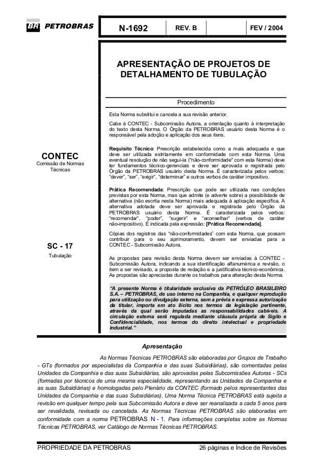 N-1692 REV. B FEV / 2004 PROPRIEDADE DA PETROBRAS 26 páginas e Índice de Revisões APRESENTAÇÃO DE PROJETOS DE DETALHAMENTO...