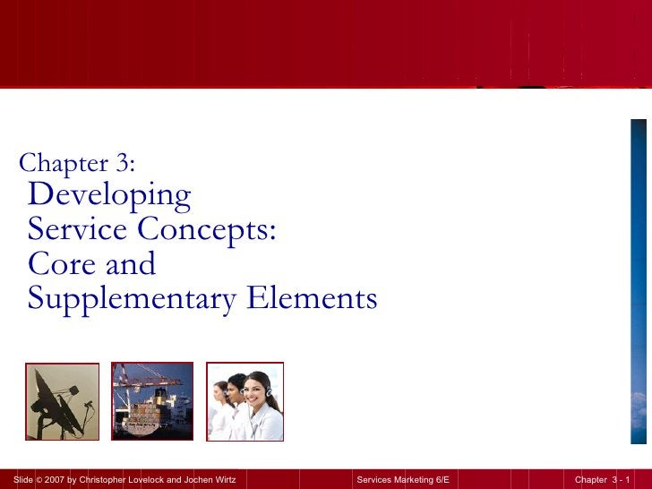 Chapter 3: Developing  Service Concepts:  Core and  Supplementary Elements