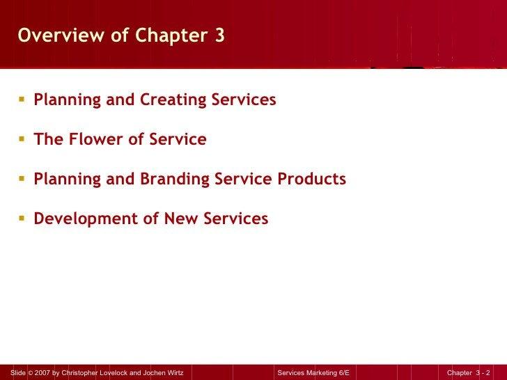 Overview of Chapter 3 <ul><li>Planning and Creating Services </li></ul><ul><li>The Flower of Service </li></ul><ul><li>Pla...