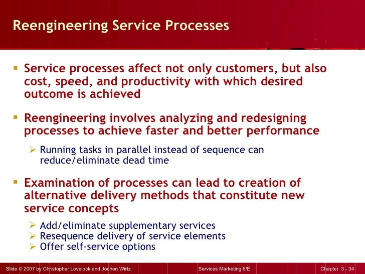 Reengineering Service Processes <ul><li>Service processes affect not only customers, but also  cost, speed, and productivi...