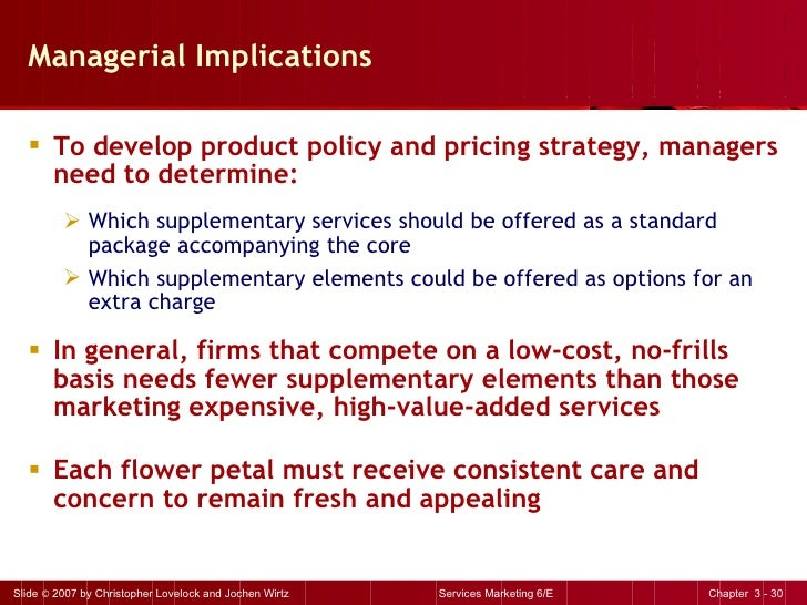 Managerial Implications <ul><li>To develop product policy and pricing strategy, managers need to determine: </li></ul><ul>...
