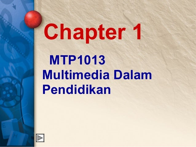 MTP1013 MultimediaDalam Pendidikan    Chapter1