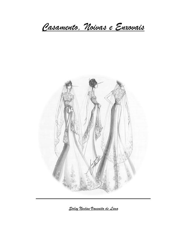 Casamento, Noivas e Enxovais  Sirley Nadine Vansuita de Lima