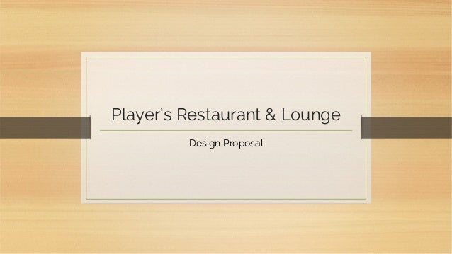 Player's Restaurant & Lounge Design Proposal