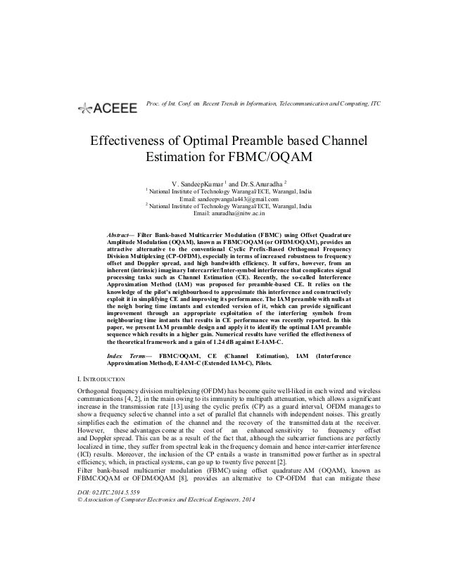 Effectiveness of Optimal Preamble based Channel Estimation for FBMC/OQAM V. SandeepKumar 1 and Dr.S.Anuradha 2 1 National ...