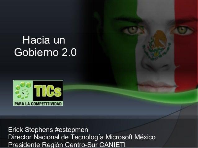Erick Stephens #estepmen Director Nacional de Tecnología Microsoft México Presidente Región Centro-Sur CANIETI Hacia un Go...