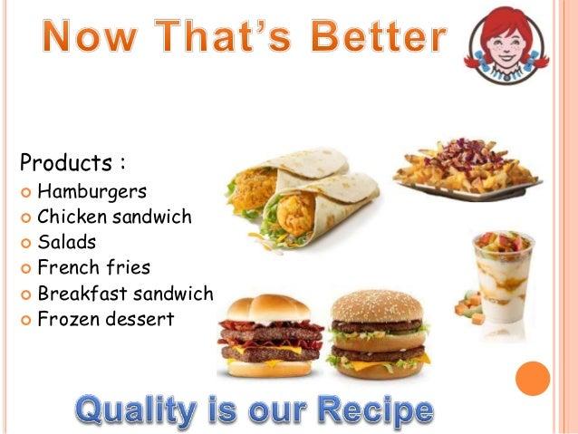 Products :  Hamburgers  Chicken sandwich  Salads  French fries  Breakfast sandwich  Frozen dessert