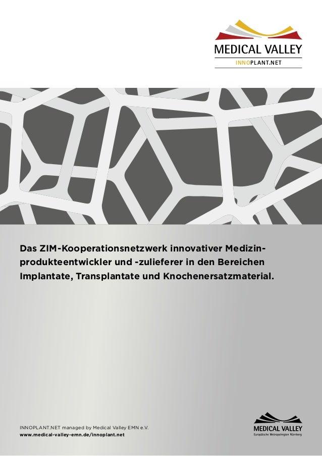 Das ZIM-Kooperationsnetzwerk innovativer Medizin- produkteentwickler und -zulieferer in den Bereichen Implantate, Transpla...