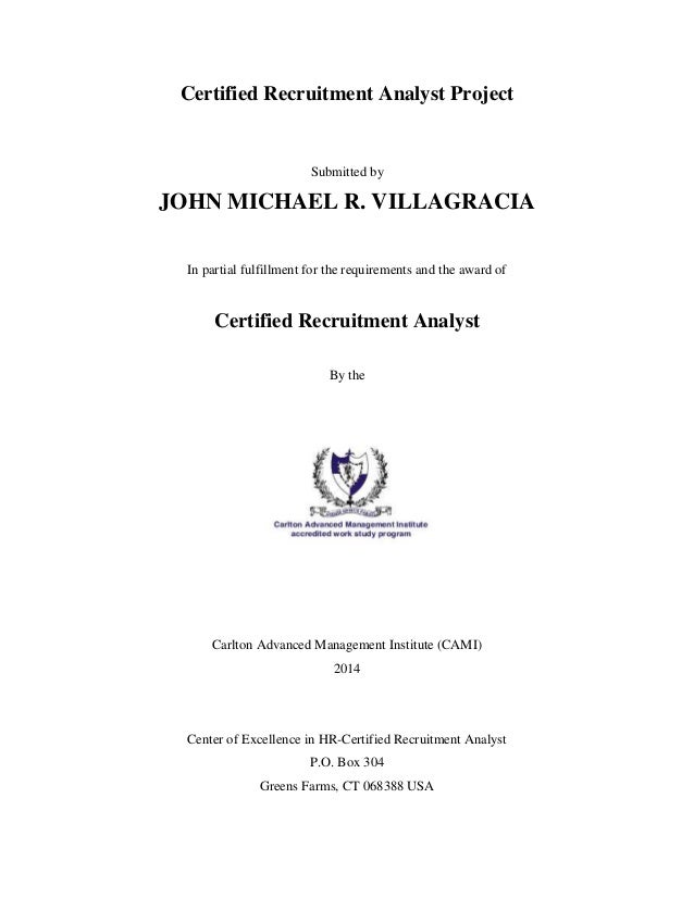 Certified Recruitment Analyst Project Submitted by JOHN MICHAEL R. VILLAGRACIA In partial fulfillment for the requirements...