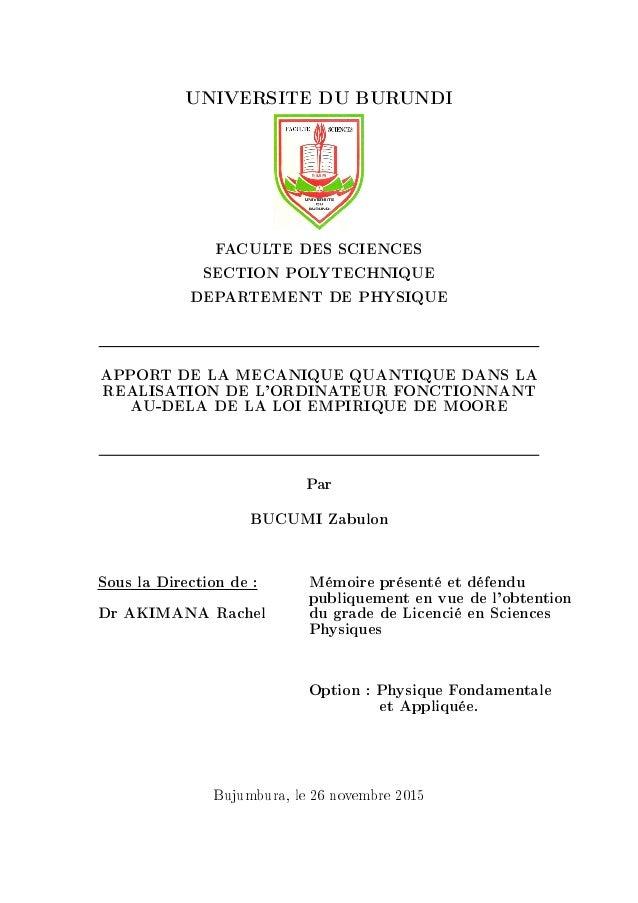 UNIVERSITE DU BURUNDI FACULTE DES SCIENCES SECTION POLYTECHNIQUE DEPARTEMENT DE PHYSIQUE APPORT DE LA MECANIQUE QUANTIQUE ...