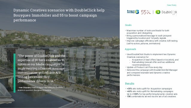 """The power of DoubleClick and the expertise of 55 have enabled us to optimise our Media campaigns by implementing advanced..."