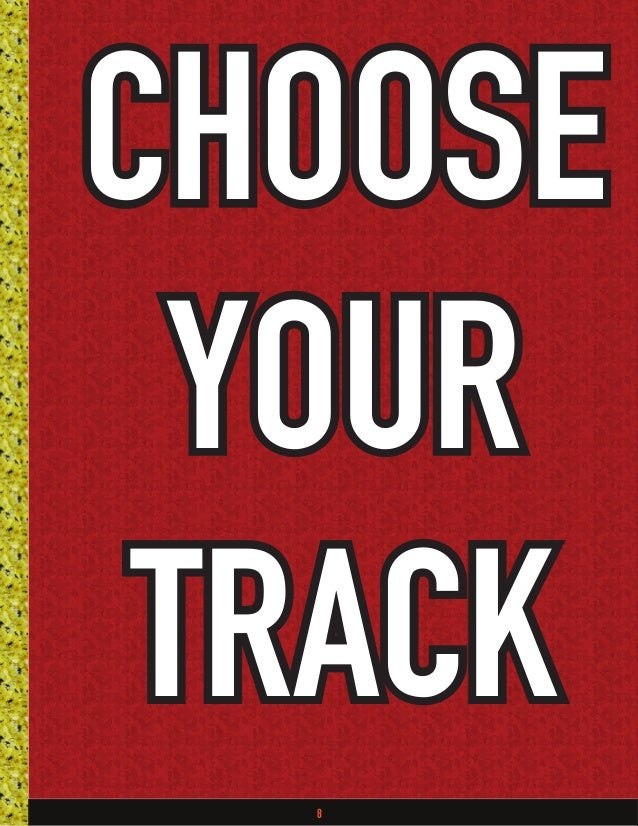 8 CHOOSE YOUR TRACK