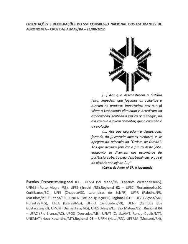 ORIENTAÇÕES E DELIBERAÇÕES DO 55º CONGRESSO NACIONAL DOS ESTUDANTES DE AGRONOMIA – CRUZ DAS ALMAS/BA – 21/08/2012 (...) Ao...