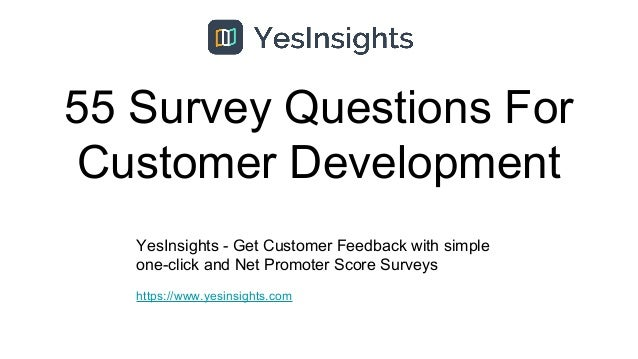 55 Survey Questions For Customer Development YesInsights - Get Customer Feedback with simple one-click and Net Promoter Sc...