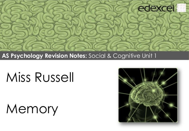 AS Psychology Revision Notes: Social & Cognitive Unit 1  Miss Russell Memory